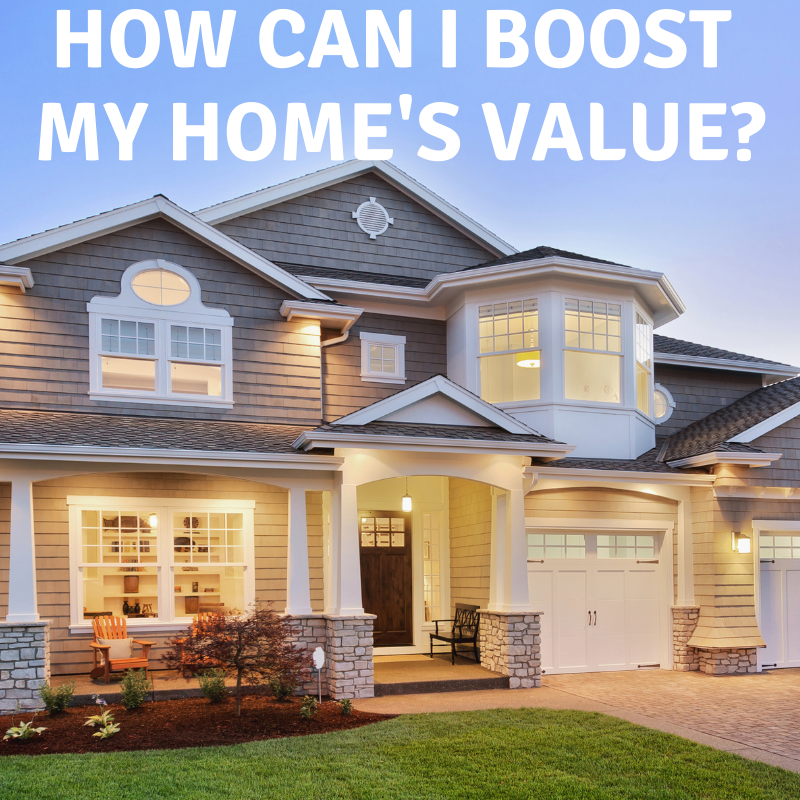 How Can I Boost My Home's Value?