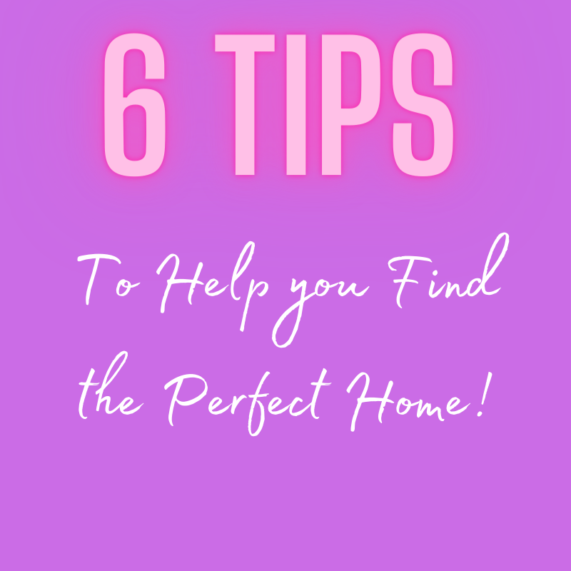 Q: Which 6 Tips Will Help You Find the Perfect Home?